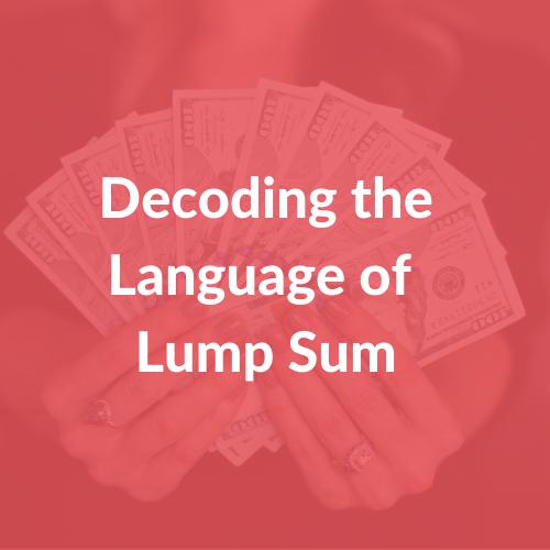 Decoding the Language of Lump Sum
