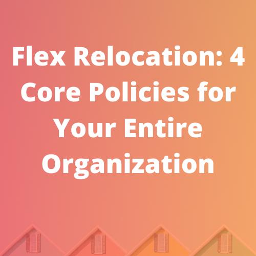 Flex Relocation Policies