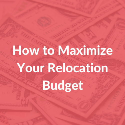 How to Maximize Your Relocation Budget