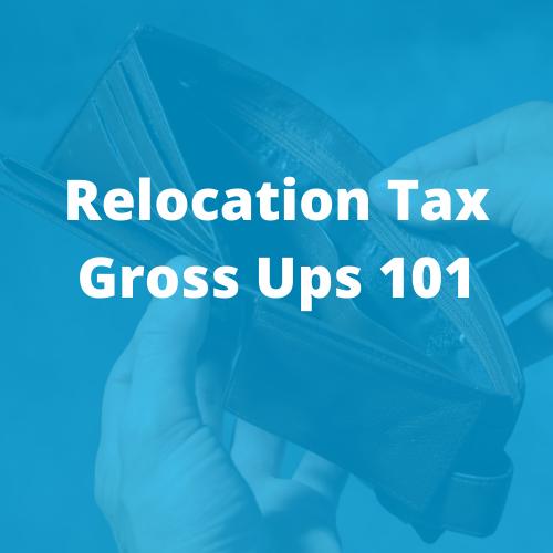 Relocation Tax Gross Ups 101