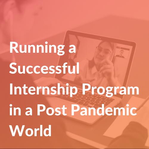Post-Pandemic Internships