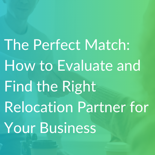How to Evaluate and Find the Right Relocation Partner