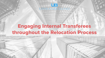 Engaging Internal Transferees throughout the Relocation Process