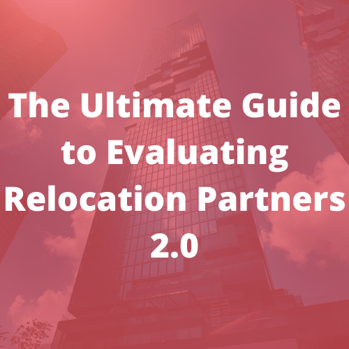 The Ultimate Guide to Evaluating Relocation Partners 2